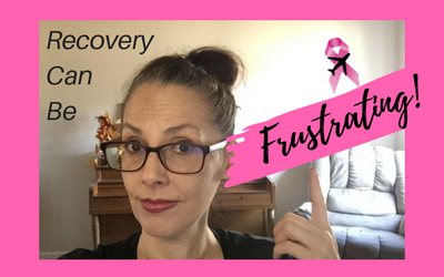 Cancer Journey: Recovery Can be Frustrating